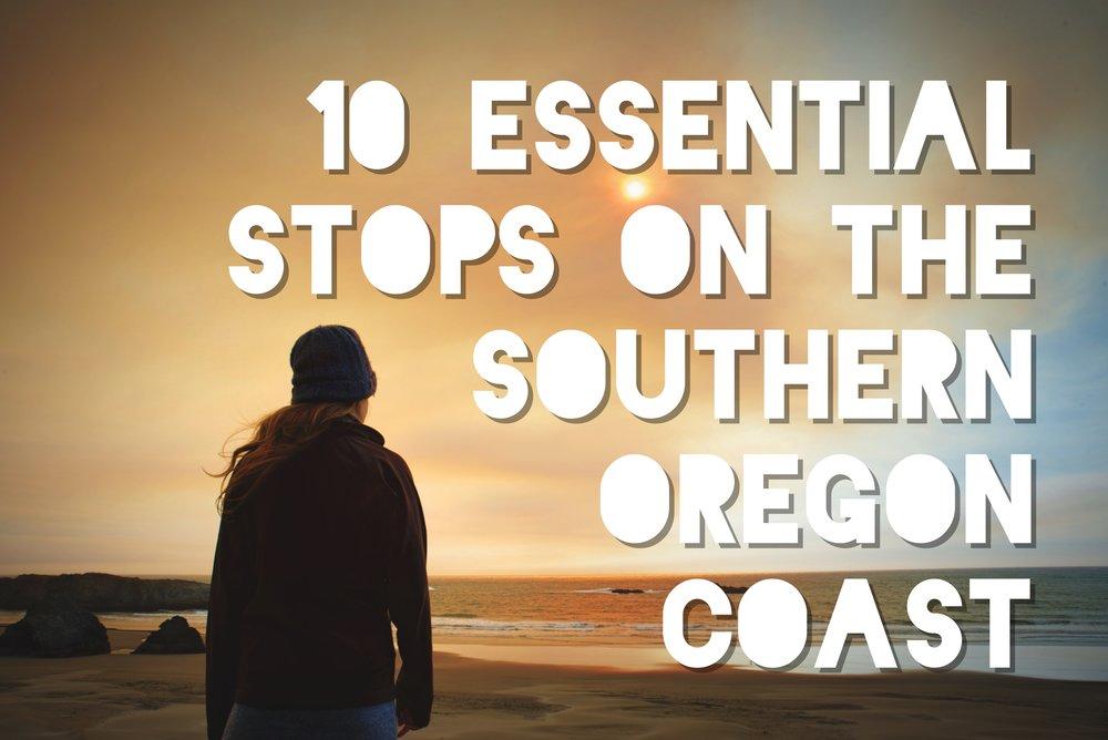 10EssentailStopsontheSouthernOregonCoast.jpg