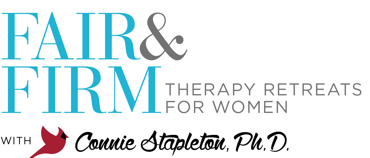 FAIR & FIRM Therapy Retreats for Women with Connie Stapleton, Ph.D.