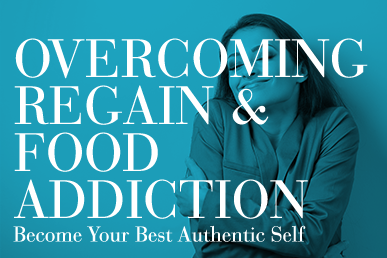 Overcoming Regain & Food Addiction