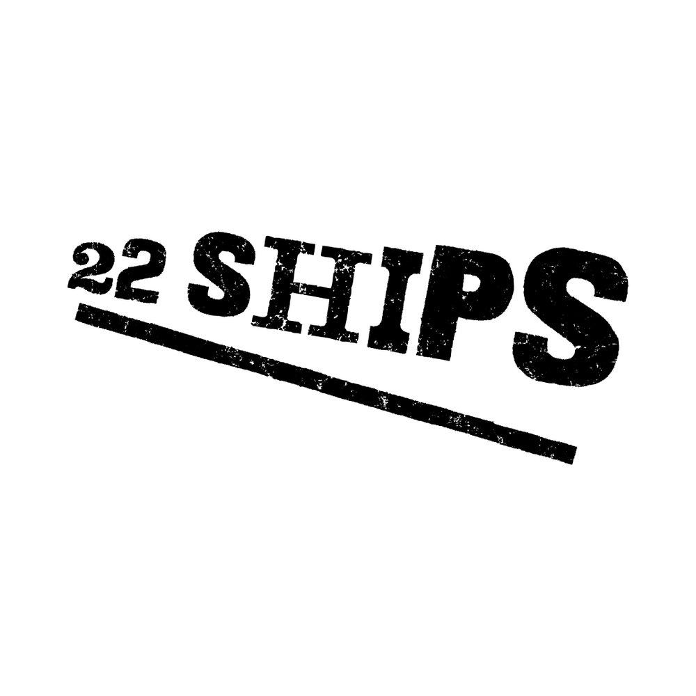 22 SHIPS -