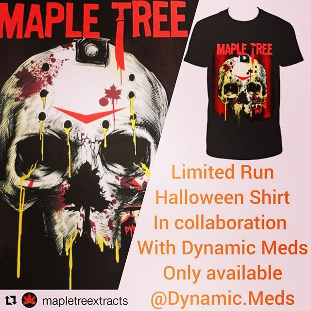 #Repost @mapletreextracts (@get_repost) ・・・ PAD @dynamic.meds starting today running till #Halloween, make sure to stop by for #bogo on select #mapletree products and pick up a limited run of or collab shirts with #DynamicMeds once they are sold out no more will be printed so get one while you can. #spookyseason #420 #710
