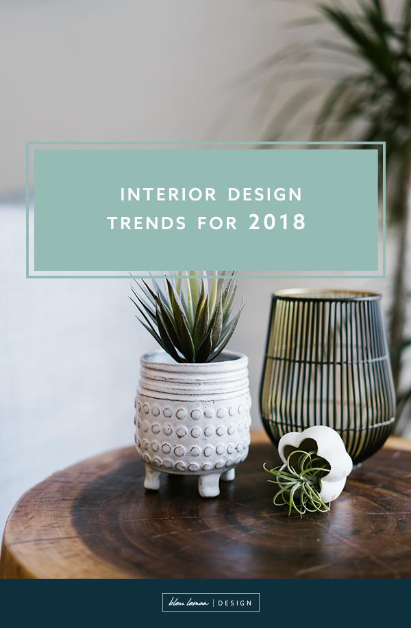 Top interior design trends of 2018.