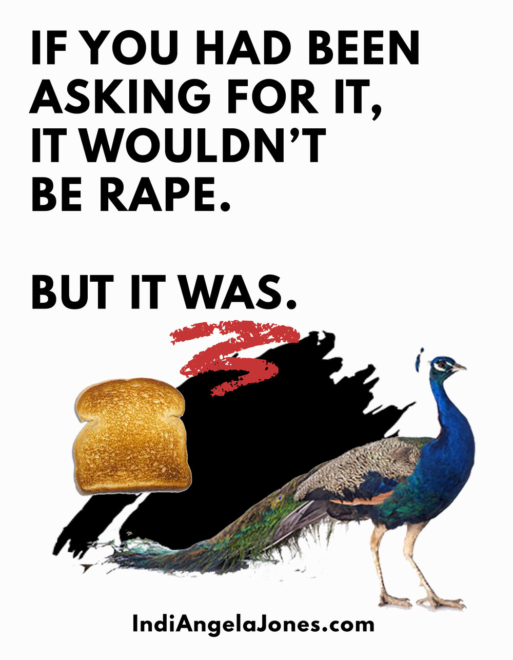 You were not asking to be raped.