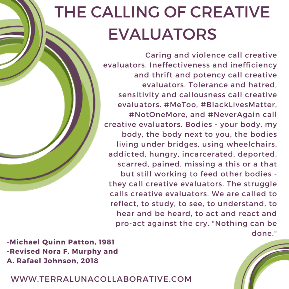"An excerpt from ""The Calling of Creative Evaluators"" , and piece inspired by and partially based-on a similarly titled passage in Michael Quinn Patton's Creative Evaluation book."