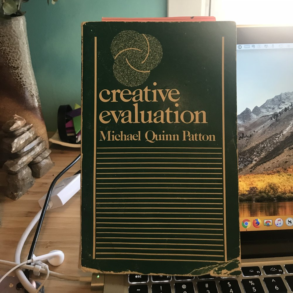Michael Quinn Patton's 1981 book, Creative Evaluation.