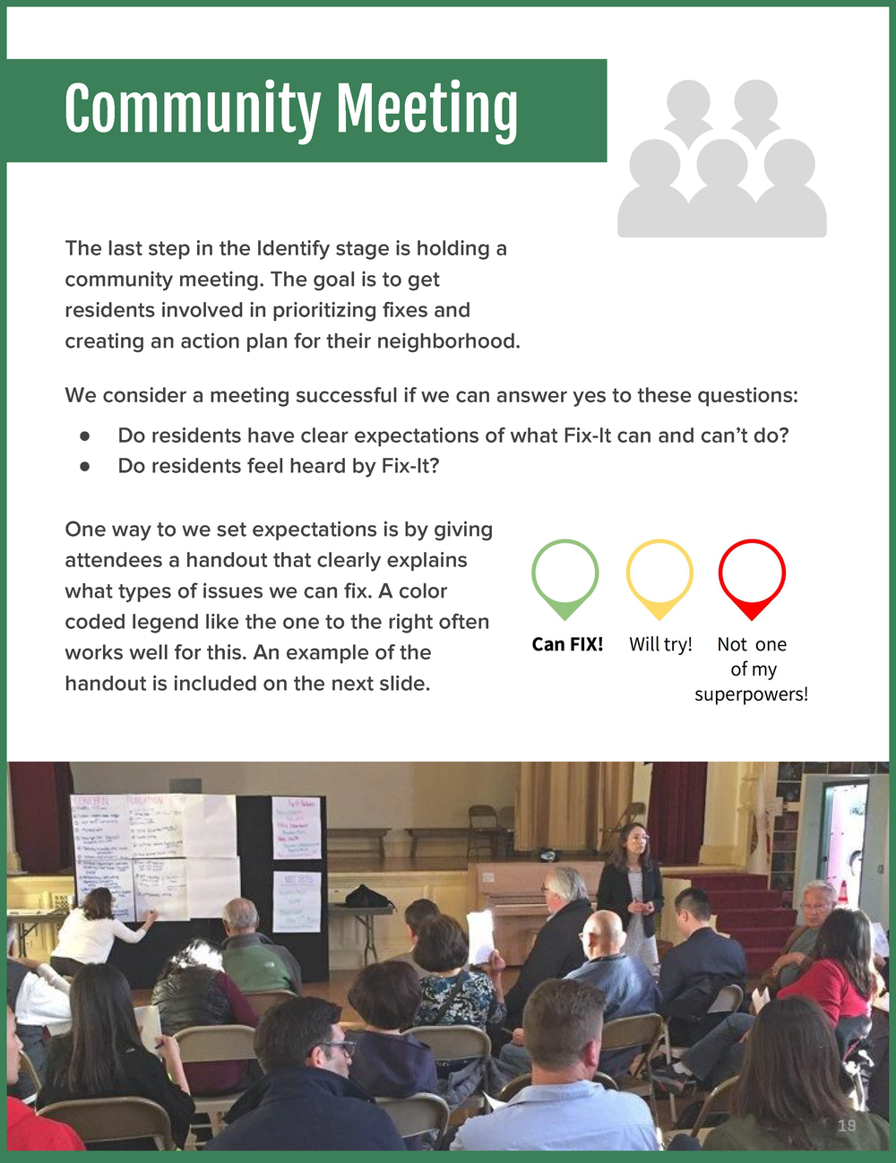 We provide a broad overview of what a community meeting should  look and feel  like.