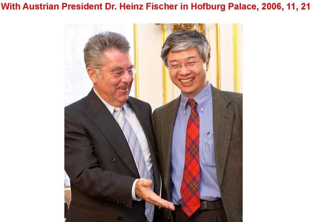 With Austrian President Heinz Fischer, Vienna, Austria, 2006.