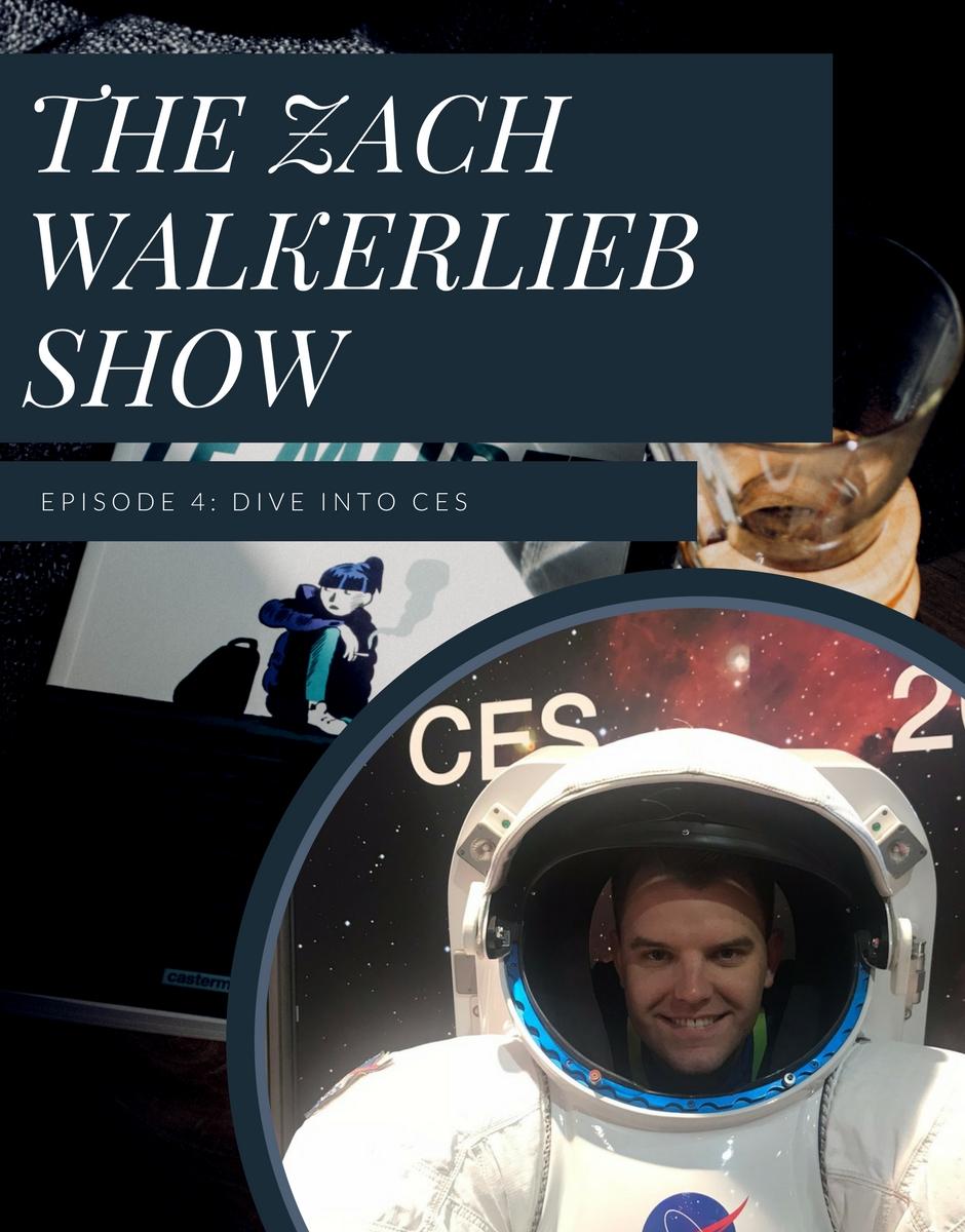 The Zach WalkerLieb Show EP 4 - Dive into CES 2018.jpg