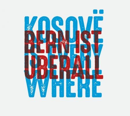 Bern ist überall. kosove is everywhere.jpg