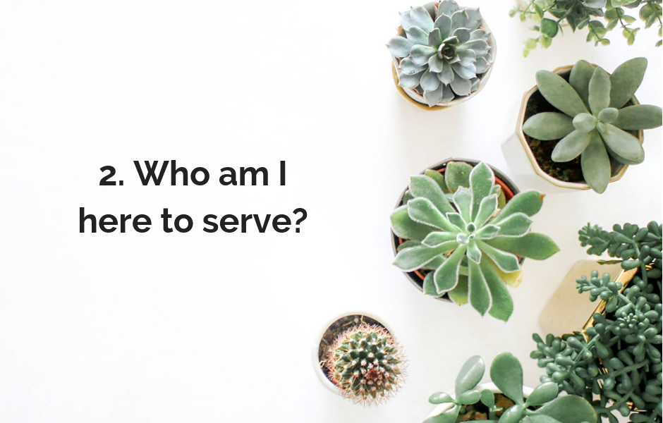 2. Who am I here to serve?.png