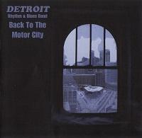 Detroit Rhythm & Blues Band: Back To The Motor City (KC Sound KC-011, 2013)