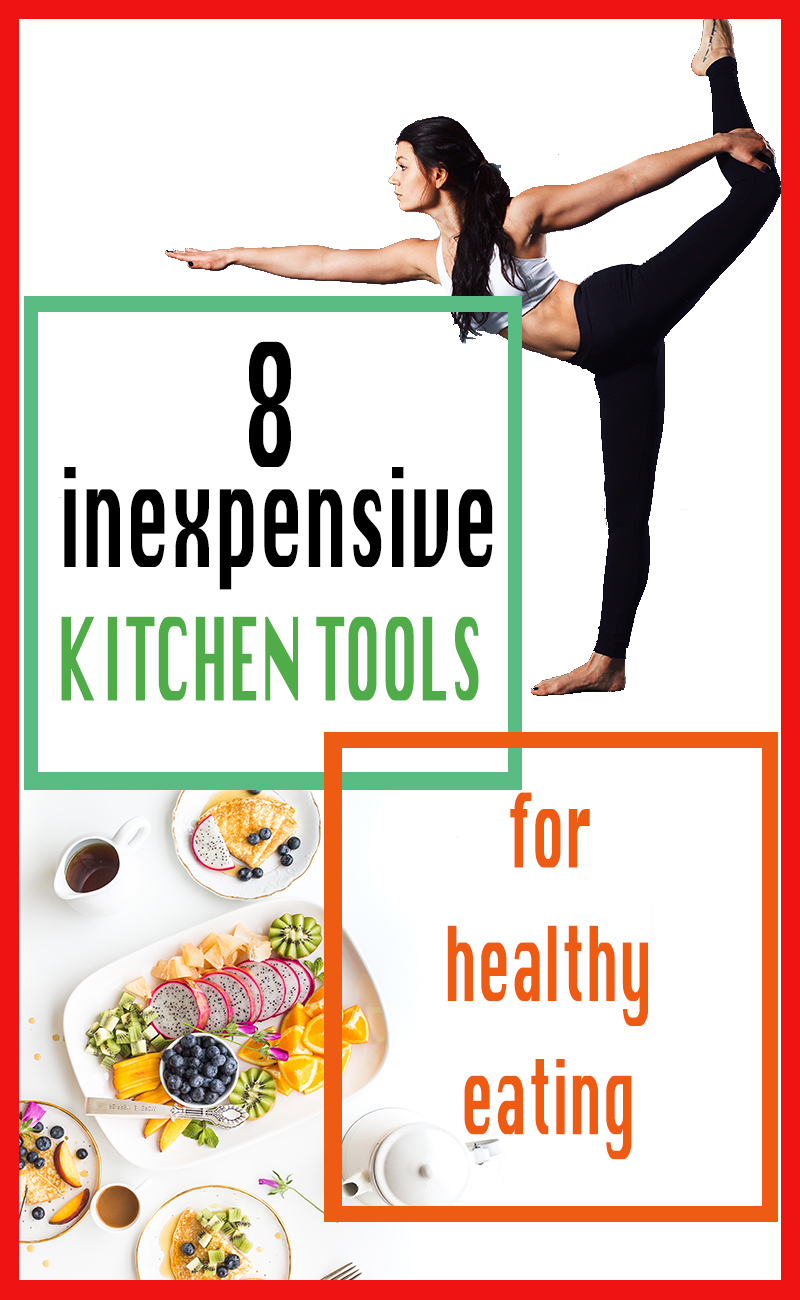 kitchen tools for healthy eating!