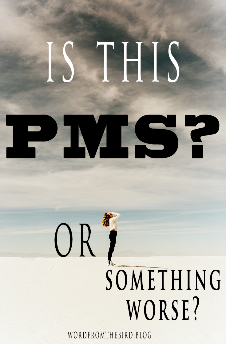 How you can have a better experience with PMS - PMS advice and tips.