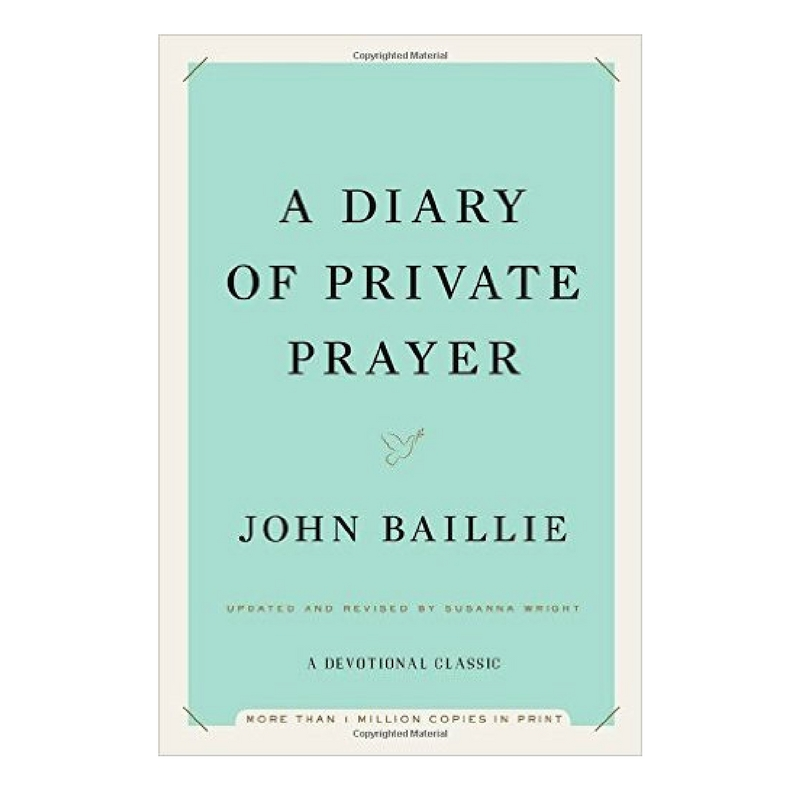 A DIARY OF PRIVATE PRAYER - A thoughtful collection of morning and evening prayers by John Baillie.