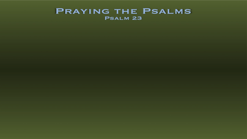 Psalm 23 (Click to view full)