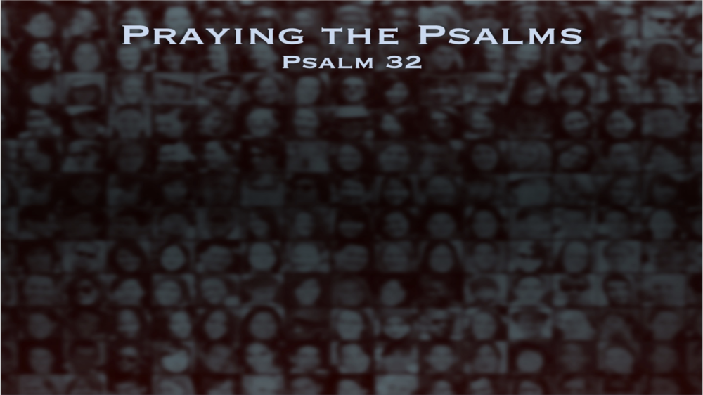 Psalm 32 (Click to view)
