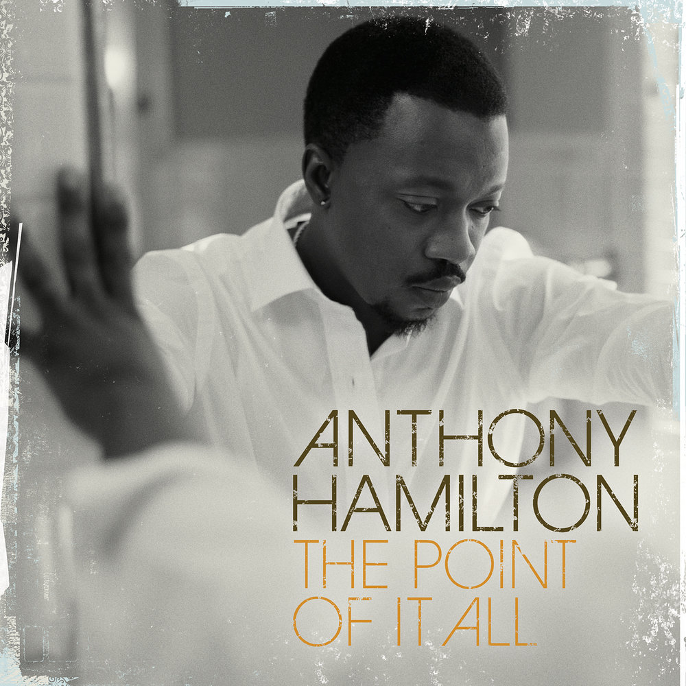Anthony-Hamilton-The-Point-Of-It-All-08.jpg