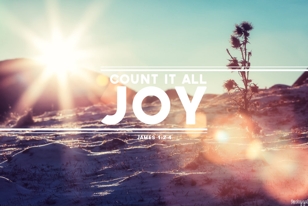 bible-verse-james-12-4-count-it-all-joy-my-brothers-when-you-meet-trials-of-various-kinds-20141.jpg