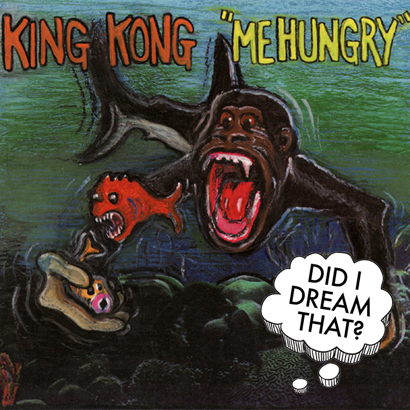 Did I Dream That King Kong.jpg
