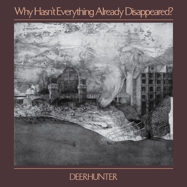 REVIEW | Deerhunter - Why Hasn't Everything Already Disappeared?