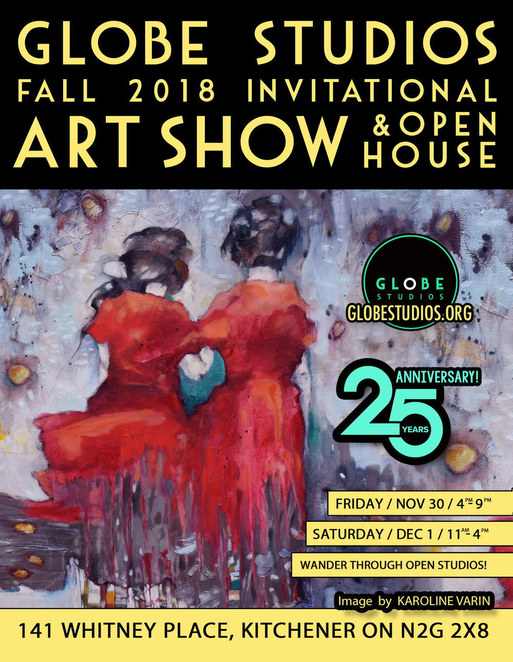Globe Studios Fall 2018 Invitational Art Show and Open House - Friday, November 30, 2018    4:00 pm - 9:00 pmSaturday, December 1, 2018   11:00 am - 4:00 pm141 Whitney Place, Kitchener ON