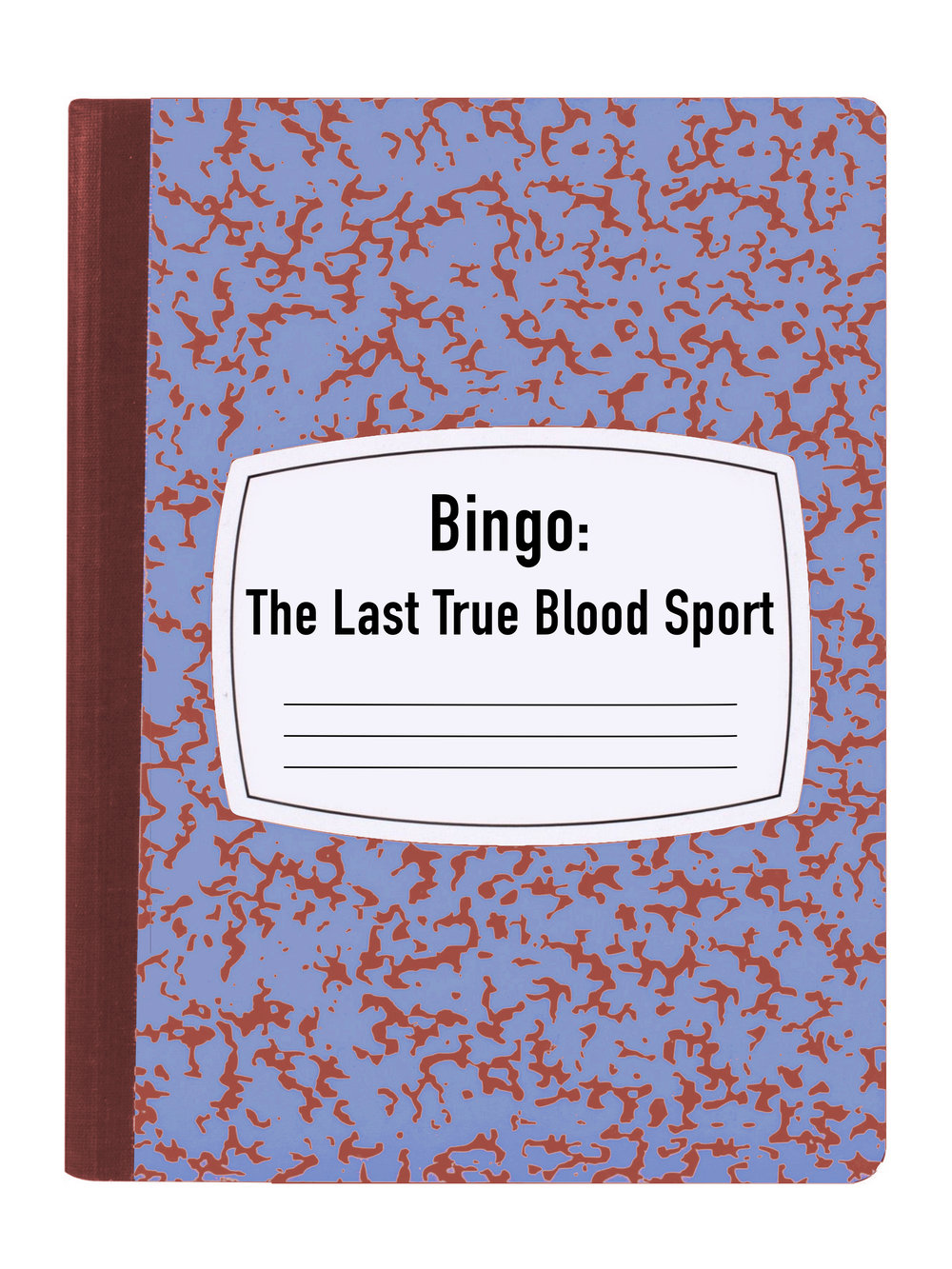 BINGO: THE LAST TRUE BLOOD SPORT