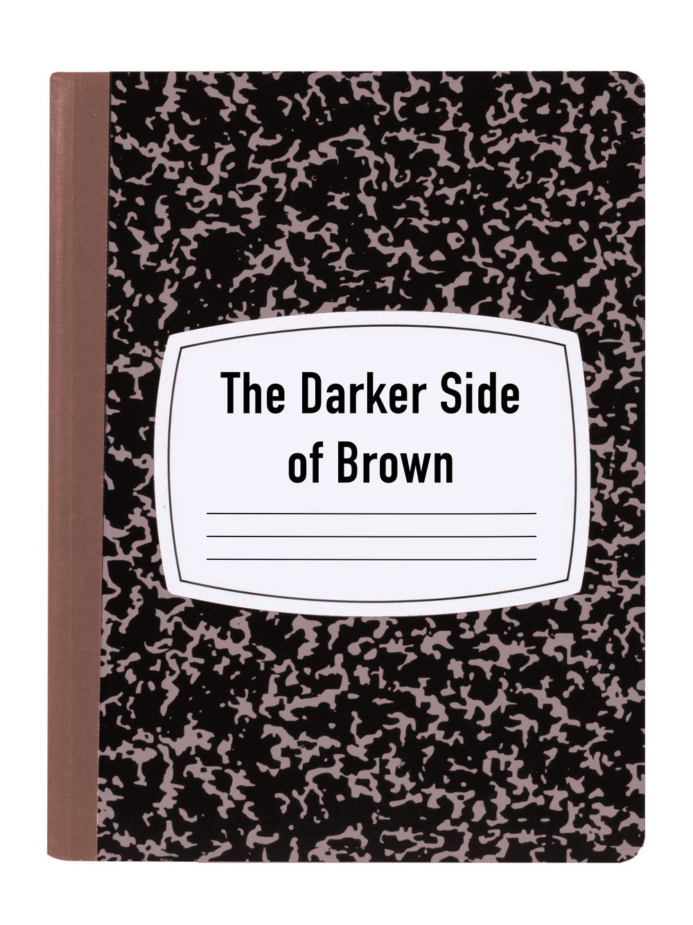 THE DARKER SIDE OF BROWN