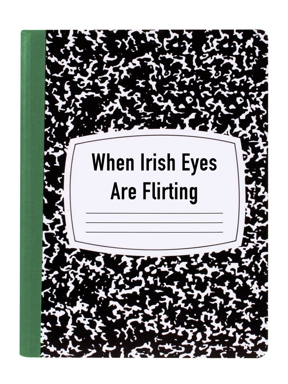 WHEN IRISH EYES ARE FLIRTING