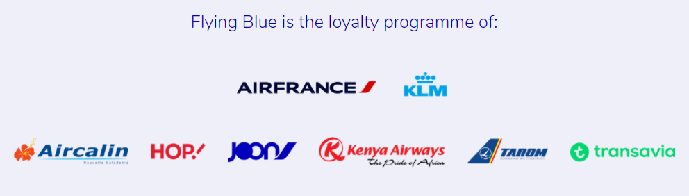 Flying blue is the loyalty programme of Air France, KLM, Aircalin, HOP!, Joon, Kenya Airways, Tarom and Transavia.