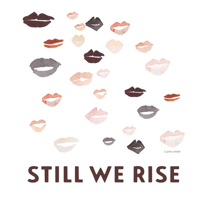 still we rise by joya logue