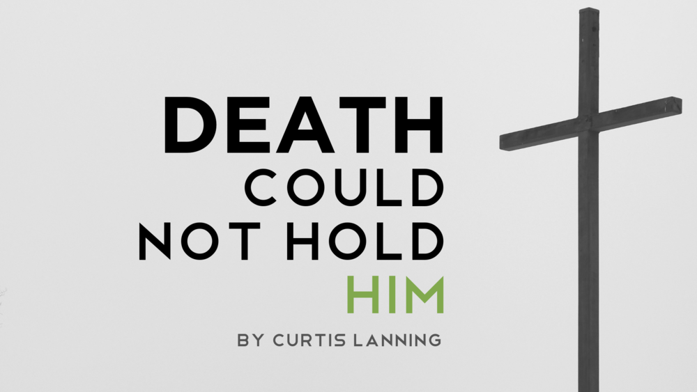 Death could not hold him.png