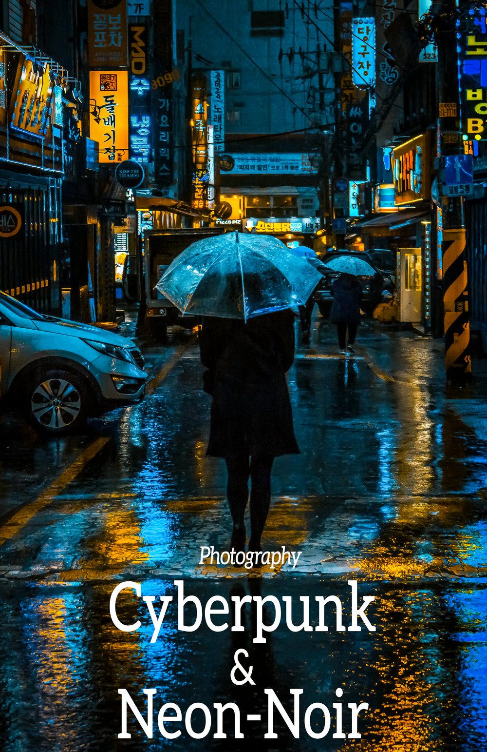 Cyberpunk & Neon-Noir - Seoul, Tokyo, Hong Kong