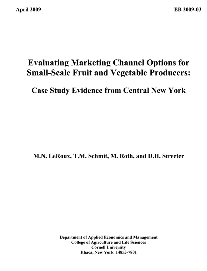 Evaluating Marketing Channel Options for Small-Scale Fruit and Vegetable Producers: Case Study Evidence from Central New York.  Click to view PDF .