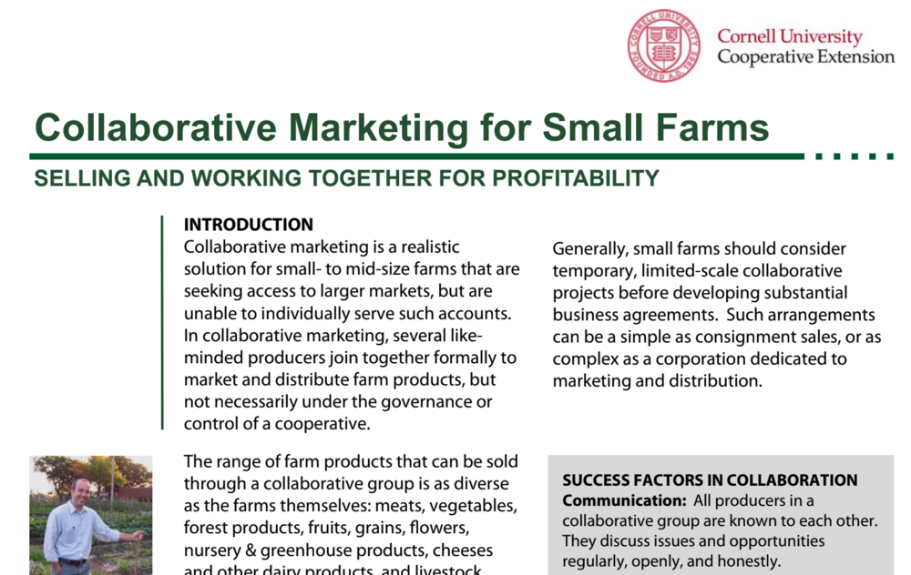 Collaborative Marketing for Small Farms: this resource can help you develop strategies for collaborative or co-operative farms.  Click to view this PDF.