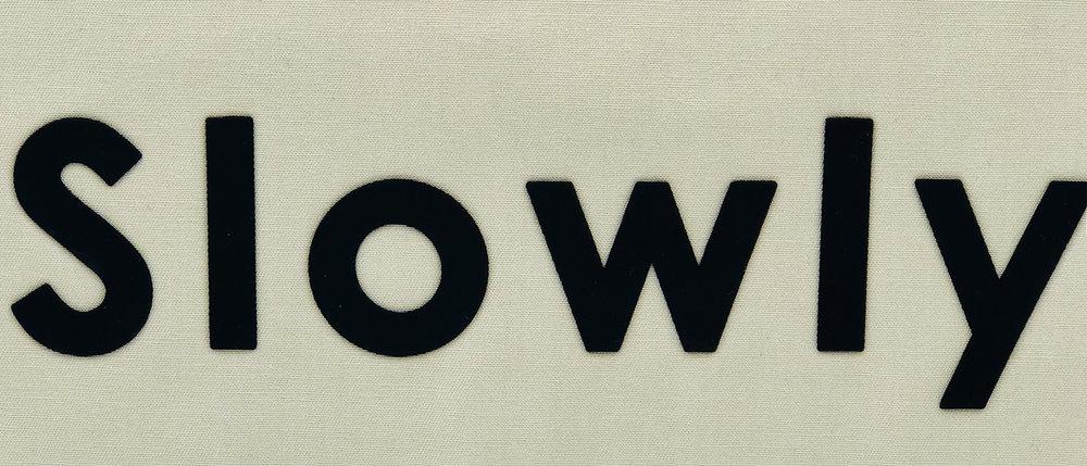 slowly.jpg