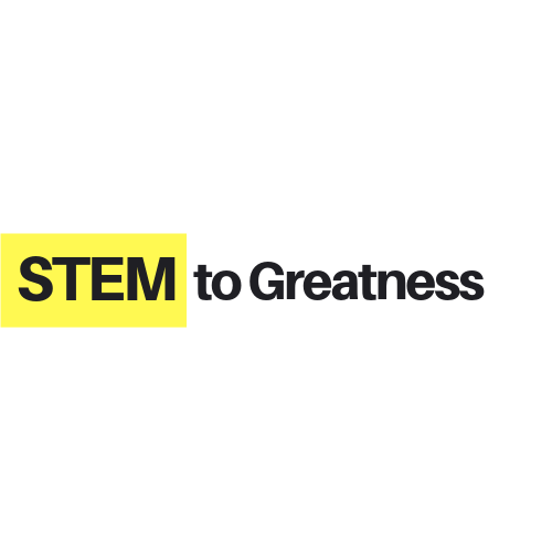 STEM to Greatness
