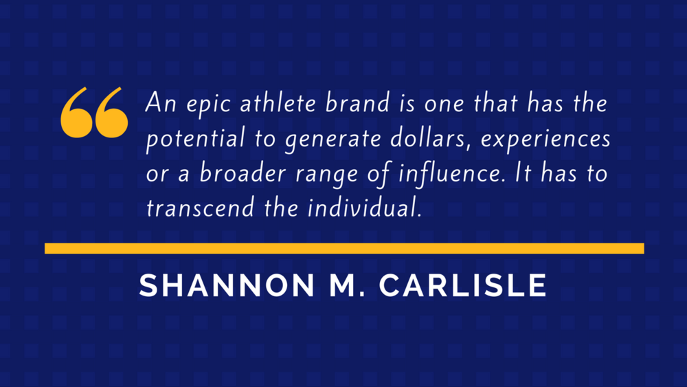 Shannon M. Carlisle Quote - Athlete Branding and Marketing