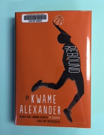 Library copy of  Rebound,  available now from Kwame Alexander.