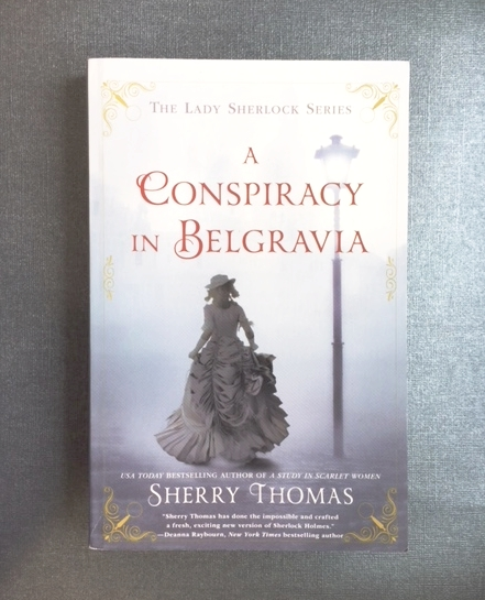 A Conspiracy in Belgravia, book 2 in The Lady Sherlock Series, is available now from Sherry Thomas.