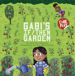 Gabi's If/Then Garden by Caroline Karanja is available from Capstone on September 1, 2018.
