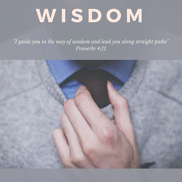 Wisdom - •Always seek it never disregard it•