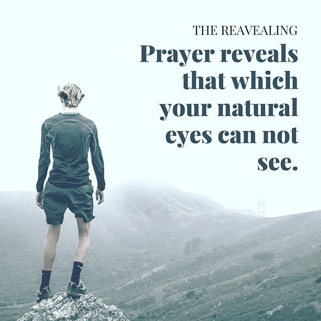 ~ At times prayer reveals that which your natural eyes can not see. ~ -GR.Morales { { #prayer #godisgood