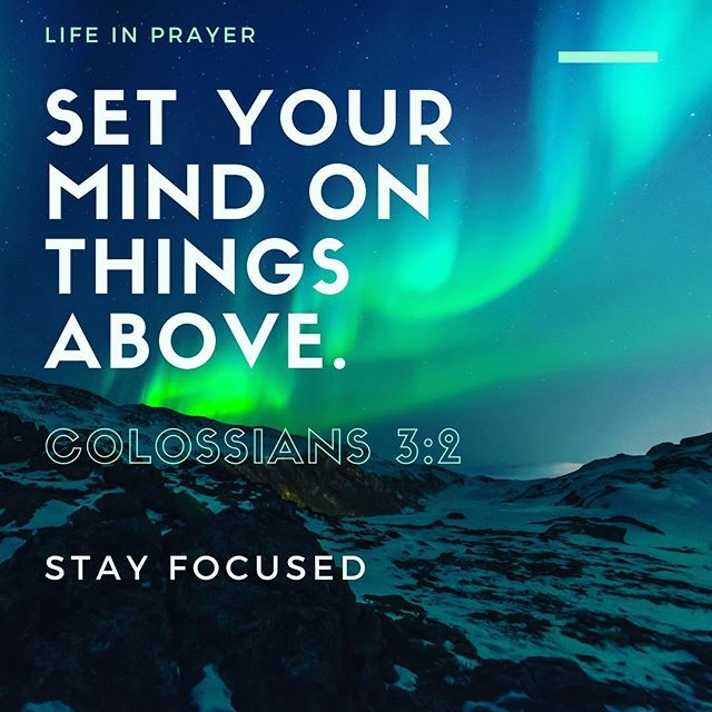 - Always remember that we do not belong to this world nor things of this world. Colossians 3:2 is a great reminder as to the reasons why we pray, and that is to set our mind on things above. - #god #mindfulness #prayer #heavensperspective #thingsabove