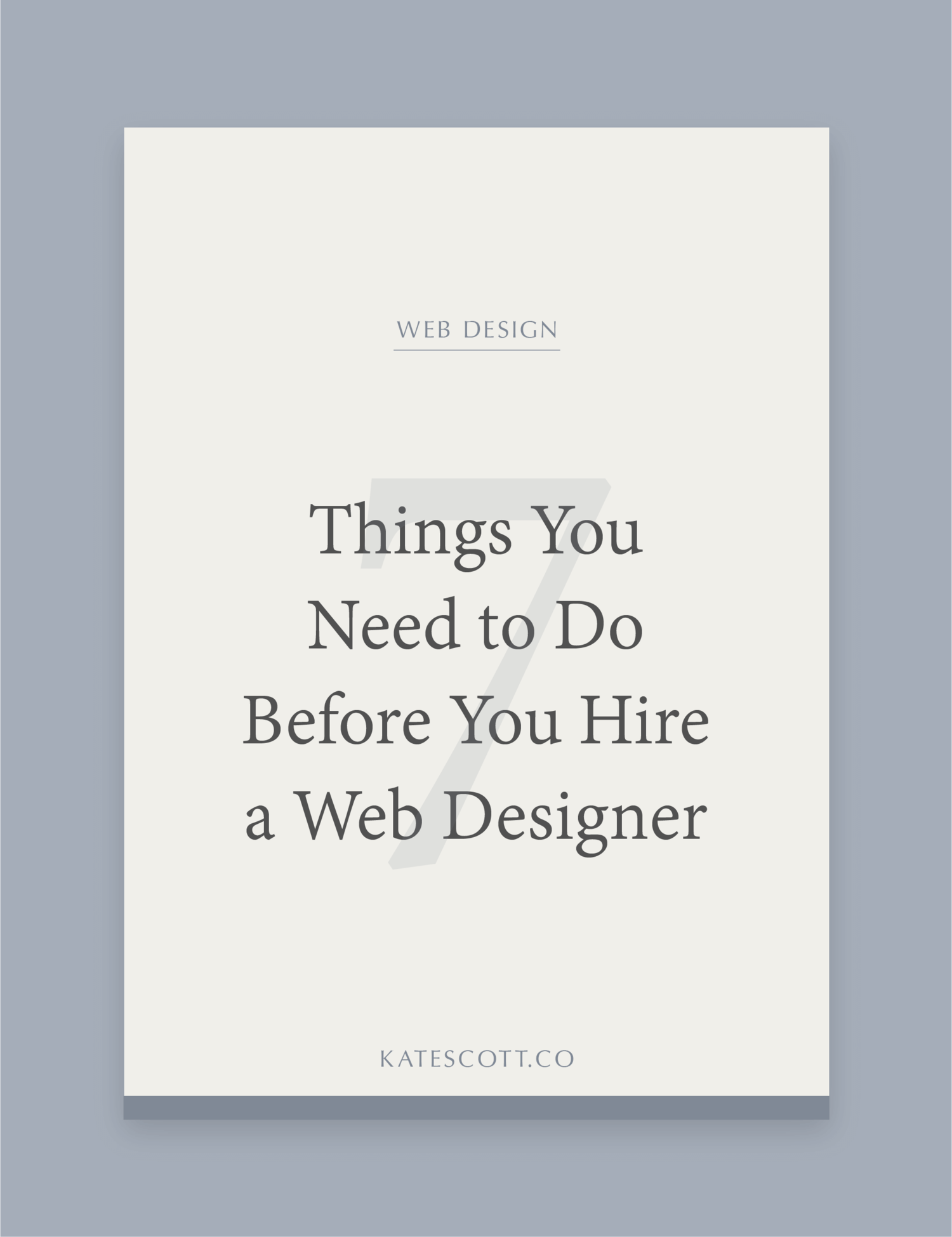 7 Things You Need To Do Before You Hire A Web Designer Squarespace Designer Kate Scott
