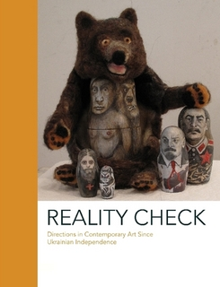 Reality Check: Directions in Contemporary Art since Ukrainian Independence $20.00