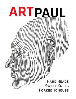 Art Paul – Hard Heads, Sweet Knees, Forked Tongues $25.00