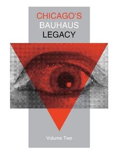 Chicago's Bauhaus Legacy $40.00