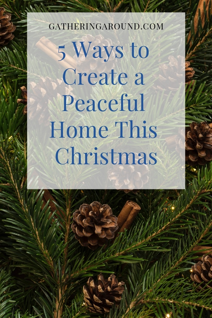 5 Ways to Create a Peaceful Home this Christmas