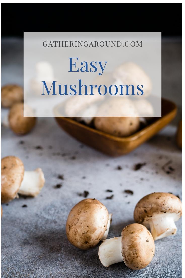 Easy Mushrooms