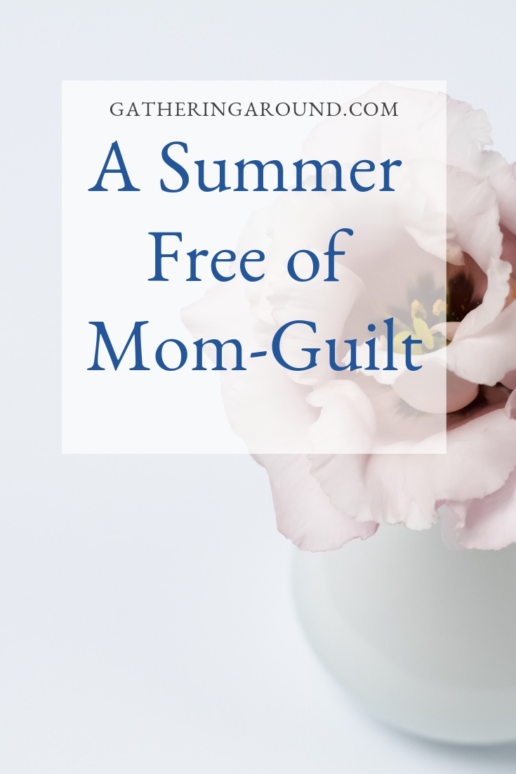 A Summer Free of Mom-Guilt